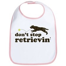 Don't Stop Retrievin' Bib