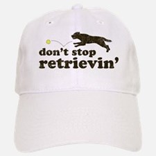 Don't Stop Retrievin' Baseball Baseball Cap
