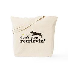 Don't Stop Retrievin' Tote Bag