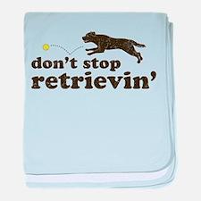 Don't Stop Retrievin' baby blanket