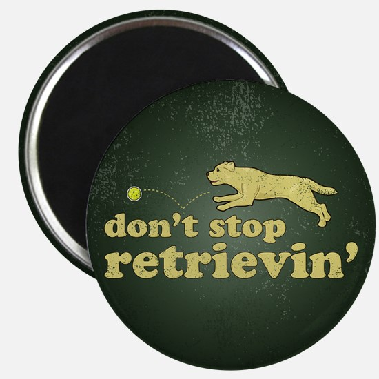 Don't Stop Retrievin' Magnet