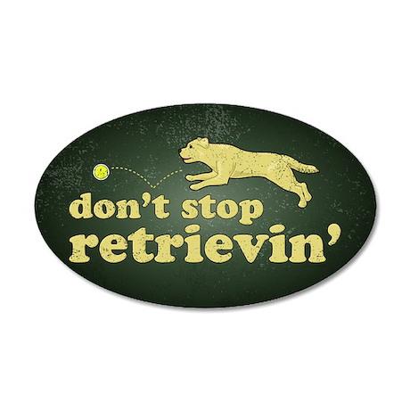 Don't Stop Retrievin' 38.5 x 24.5 Oval Wall Peel