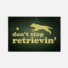 Don't Stop Retrievin' Rectangle Magnet