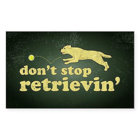Don't Stop Retrievin' Sticker (Rectangle)