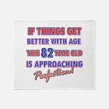 Funny 82nd Birthdy designs Throw Blanket