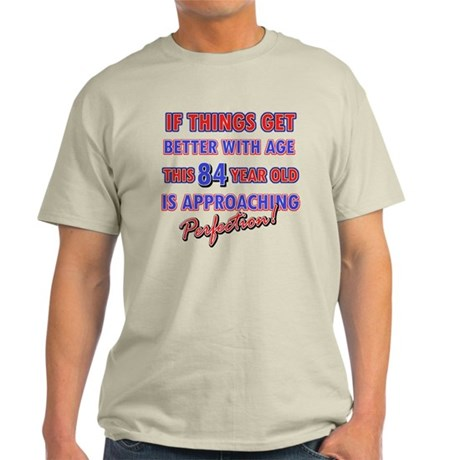 Funny 84th Birthdy designs Light T-Shirt
