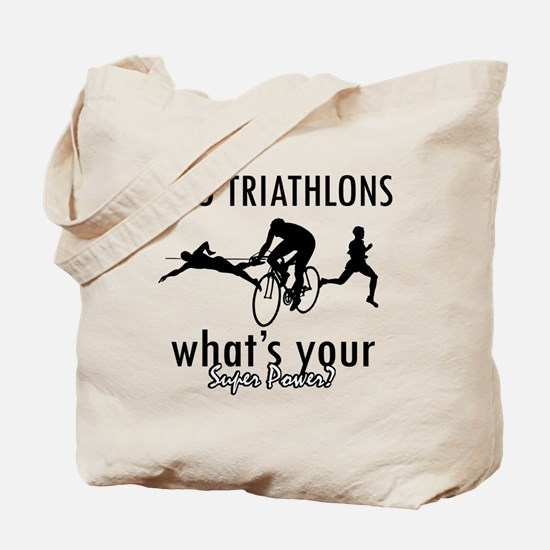 I Triathlons what's your superpower? Tote Bag