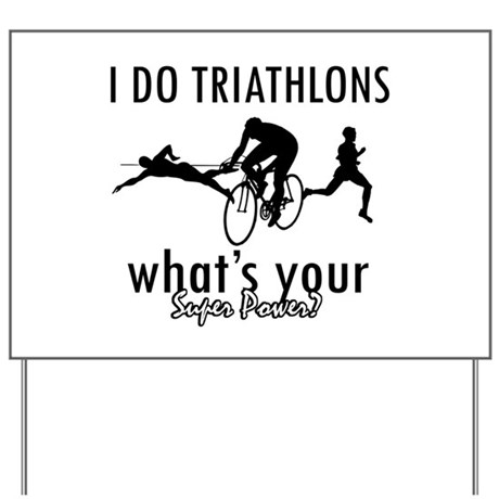 I Triathlons what's your superpower? Yard Sign