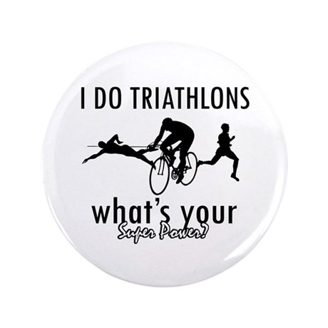 """I Triathlons what's your superpower? 3.5"""" Button"""