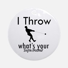 I Throw what's your superpower? Ornament (Round)