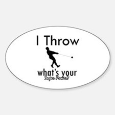I Throw what's your superpower? Sticker (Oval)