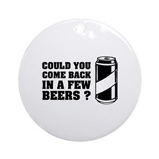 Few Beers Ornament (Round)