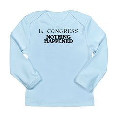 In CONGRESS, NOTHING HAPPENED Long Sleeve Infant T
