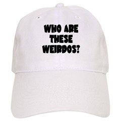 Who Are These Weirdos? Baseball Cap