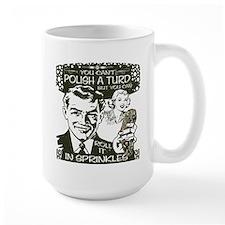 Polish A Turd Mug