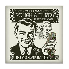 Polish A Turd Tile Coaster