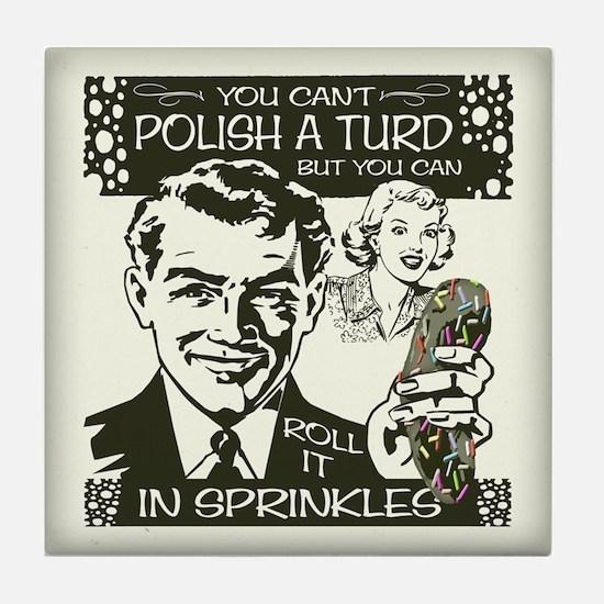 Polish A Turd Tile Coaster
