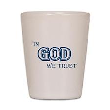 In God We Trust Shot Glass