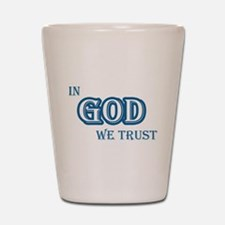 In God We Trust Shot Glass