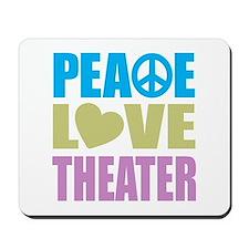 Peace Love Theater Mousepad