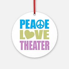 Peace Love Theater Ornament (Round)