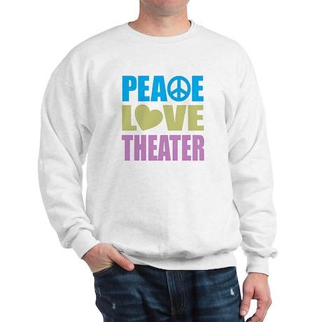 Peace Love Theater Sweatshirt