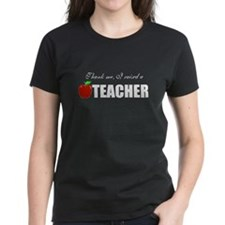 I raised a teacher Tee