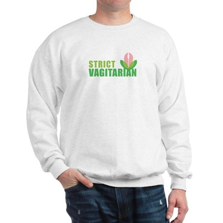 Strict Vagitarian Sweatshirt