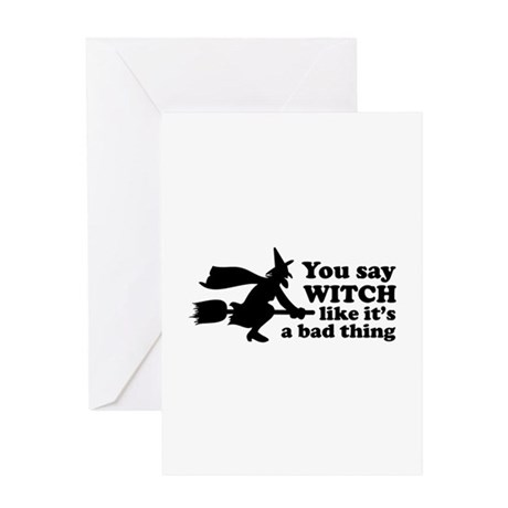 You say witch Greeting Card