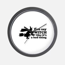 You say witch Wall Clock