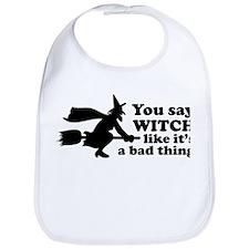 You say witch Bib
