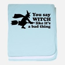 You say witch baby blanket