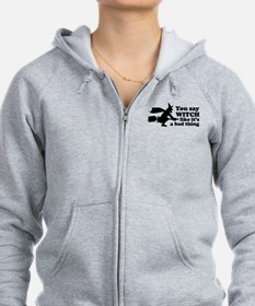 You say witch Zip Hoodie