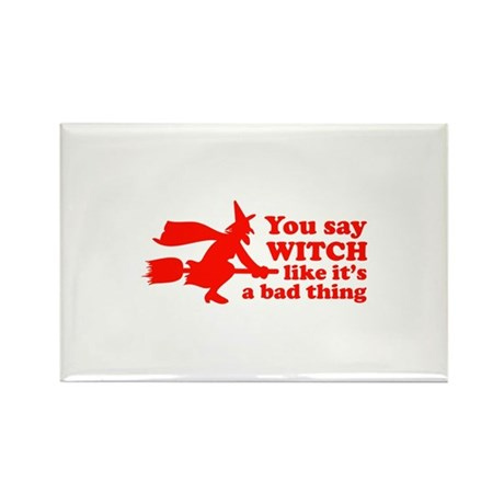 You say witch Rectangle Magnet (100 pack)