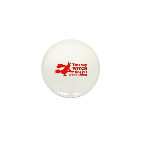 You say witch Mini Button (100 pack)