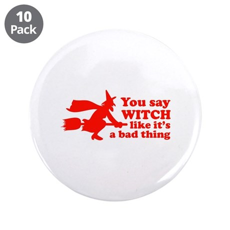 "You say witch 3.5"" Button (10 pack)"