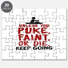 Unless You Puke, Faint, Or Die, Keep Going Puzzle