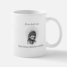 If we don't sin... Mug