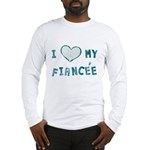 I Heart / Love My Fiancée Long Sleeve T-Shirt