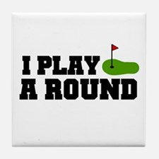 'I Play A Round' Tile Coaster
