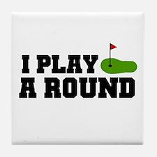 'I Play A Round' Tile Coaster