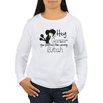 Wrong Bitch Non-Hodgkins Women's Long Sleeve T-Shi