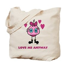 Love Me Anyway Tote Bag