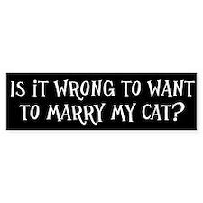 Is it wrong (Bumper Sticker)