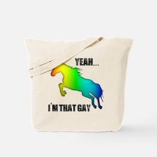 """""""Yeah, I'm that gay"""" Tote Bag"""