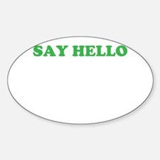 Say Hello Decal