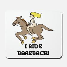I Ride Bareback Mousepad