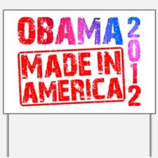 Obama 2012 Made In America Yard Sign