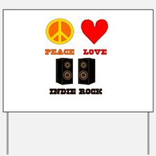 Peace Love Indie Rock Yard Sign