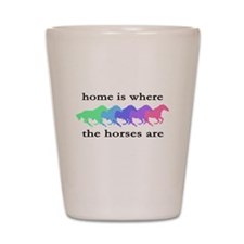 Home is where the horses are Shot Glass